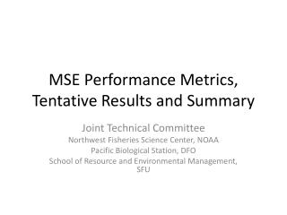 MSE Performance  Metrics,  Tentative  Results and Summary