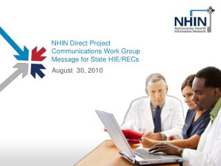 NHIN Direct Project  Communications Work Group Message for State HIE/RECs