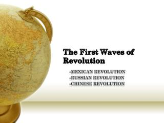 The First Waves of  Revolution