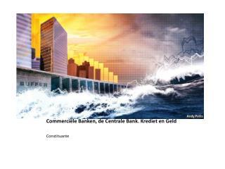 Commerciële Banken, de Centrale Bank. Krediet en Geld