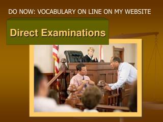 Direct Examinations