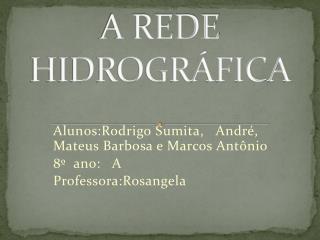 A REDE HIDROGRÁFICA