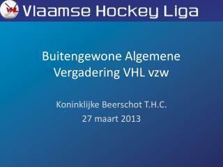 Buitengewone Algemene Vergadering  VHL  vzw