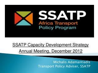 Michalis Adamantiadis Transport Policy Adviser, SSATP