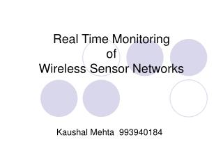 Real Time Monitoring  of  Wireless Sensor Networks