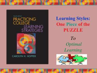 Learning Styles: One  Piece  of the PUZZLE