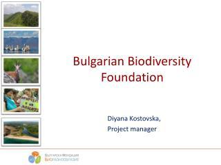 Bulgarian Biodiversity  F oundation
