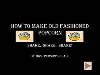 How to Make Old Fashioned Popcorn