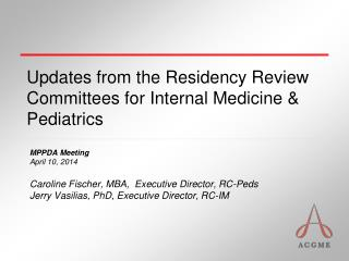 Updates from the Residency Review Committees for Internal Medicine & Pediatrics