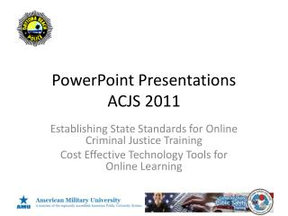 PowerPoint Presentations  ACJS 2011