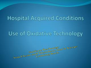 Hospital Acquired Conditions  Use of Oxidative Technology