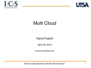 Multi Cloud Navid Pustchi April 25, 2014 navid.pustchi@utsa.edu