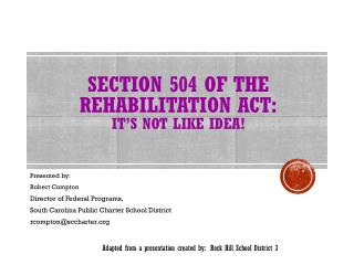 SECTION 504 of the Rehabilitation Act: It's NOT like IDEA!