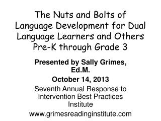 Presented by Sally Grimes, Ed.M. October 14 , 2013