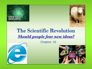 The Scientific Revolution Should people fear new ideas?