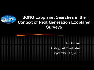 SONG  Exoplanet  Searches in the Context of Next Generation  Exoplanet  Surveys