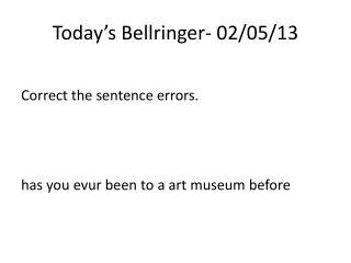 Today�s  Bellringer - 02/05/13