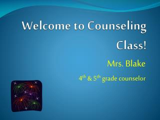 Welcome to Counseling Class!