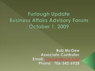 Furlough Update Business Affairs Advisory Forum October 1, 2009