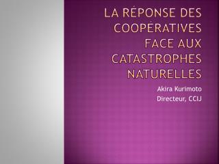 La réponse des coopératives face aux catastrophes naturelles