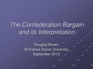 The Confederation Bargain and its Interpretation