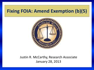 Fixing FOIA: Amend Exemption  (b)(5)