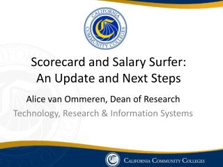 Scorecard and Salary Surfer:  An Update and  Next Steps