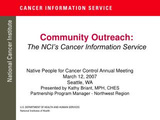 Community Outreach: The NCI s Cancer Information Service