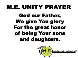 M.E. UNITY PRAYER