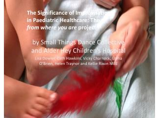 The Significance of Improvisation in Paediatric Healthcare: The  from where you are  project