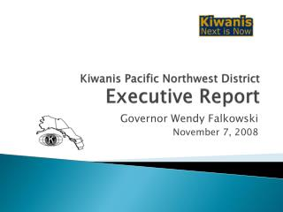 Kiwanis Pacific Northwest District  Executive Report