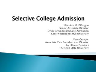 Rae Ann M. DiBaggio Senior Associate Director Office of Undergraduate Admission