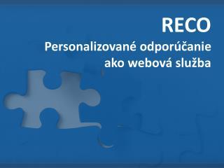 RECO Personalizované odporúčanie ako webová služba