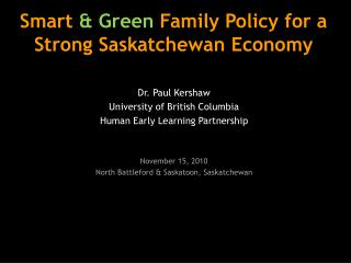 Smart  & Green  Family Policy for  a Strong Saskatchewan  Economy