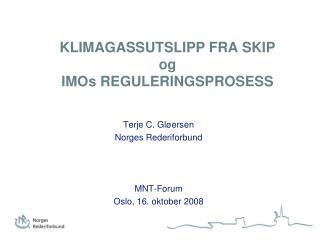 KLIMAGASSUTSLIPP FRA SKIP og IMOs REGULERINGSPROSESS