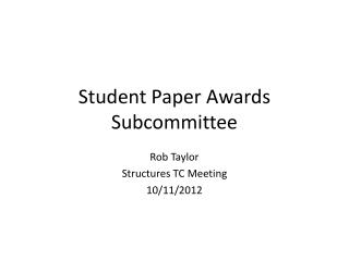 Student Paper Awards Subcommittee