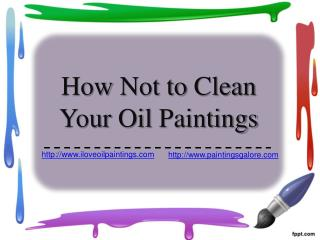 Recommended:  Clean Your Oil Paintings