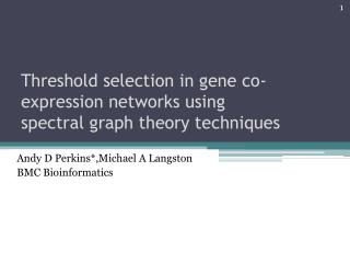 Threshold selection in gene co-expression networks using spectral graph theory techniques