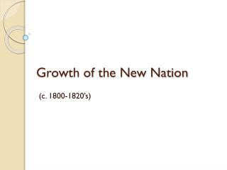 Growth of the New Nation