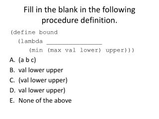 Fill in the blank in the following procedure definition.