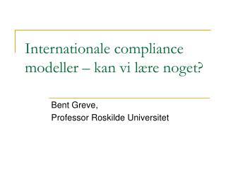 Internationale compliance modeller   kan vi l re noget