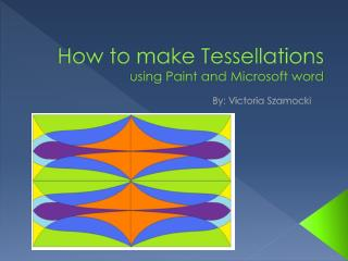 How to make Tessellations using Paint and Microsoft word