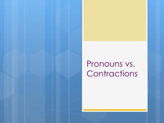 Pronouns vs. Contractions