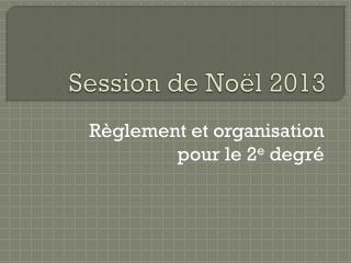 Session de  Noël 2013