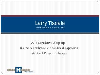 Larry Tisdale Vice-President of Finance , IHA