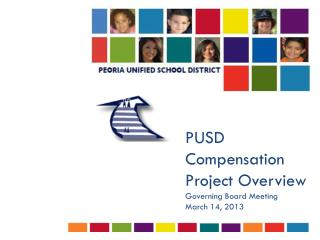 PUSD Compensation Project Overview Governing Board Meeting March 14, 2013