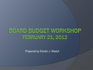 Board budget workshop February 21, 2012