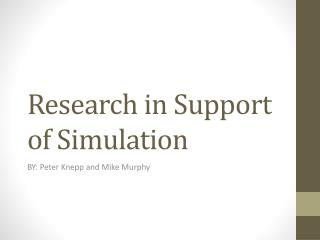 Research in Support of Simulation