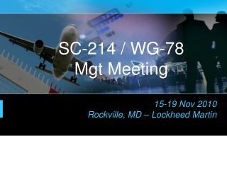 SC-214 / WG-78 Mgt Meeting
