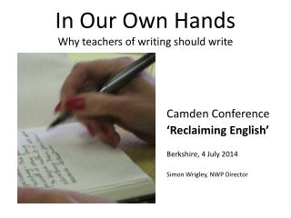In Our Own Hands Why teachers of writing should write